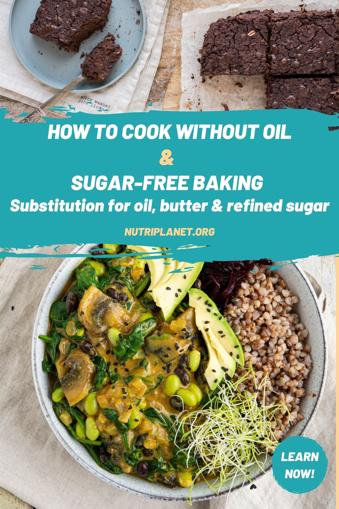 Learn how to cook without oil and the secrets of sugar-free baking.